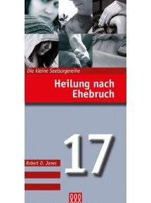 HEILUNG NACH EHEBRUCH (Nr. 17)