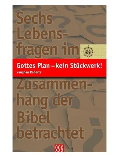 Gottes Plan - kein Stückwerk!