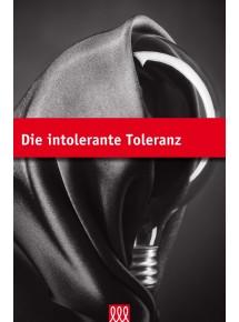 Die intolerante Toleranz