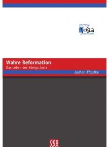 Wahre Reformation - Das...