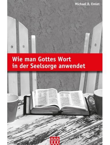 Wie man Gottes Wort in der Seelsorge anwendet