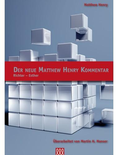 Der Neue Matthew Henry Kommentar (Richter - Esther)