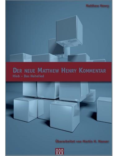 Der Neue Matthew Henry Kommentar (Hiob - Das Hohelied)