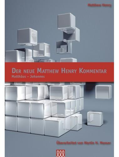 Der Neue Matthew Henry Kommentar (Mt-Joh)