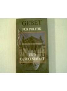 Gebet für Politik und...