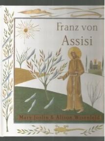 Franz von Assisi,...