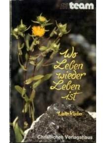 Walter Klaiber - Wo Leben...