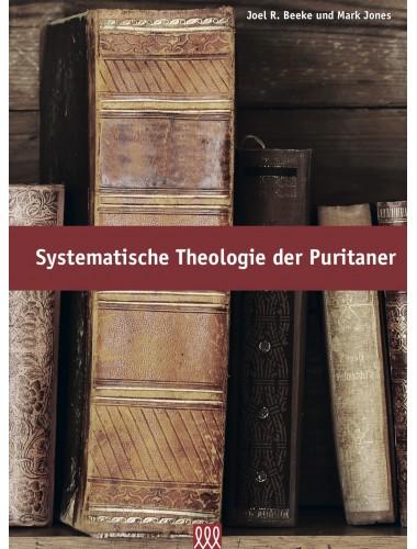 Systematische Theologie der Puritaner